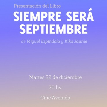 """Hoy martes presenta el libro """"Siempre será primavera"""" en el Cine Avenida"""