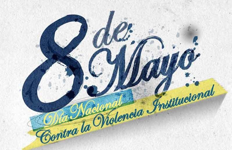 8 de mayo; Día Nacional de la Lucha Contra la Violencia Institucional