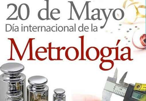 20 de Mayo se celebra el 'Día Internacional de la Metrología'