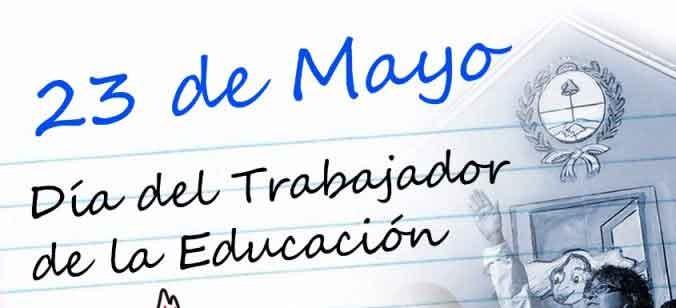 23 de mayo: día del trabajador y la trabajadora de la educación