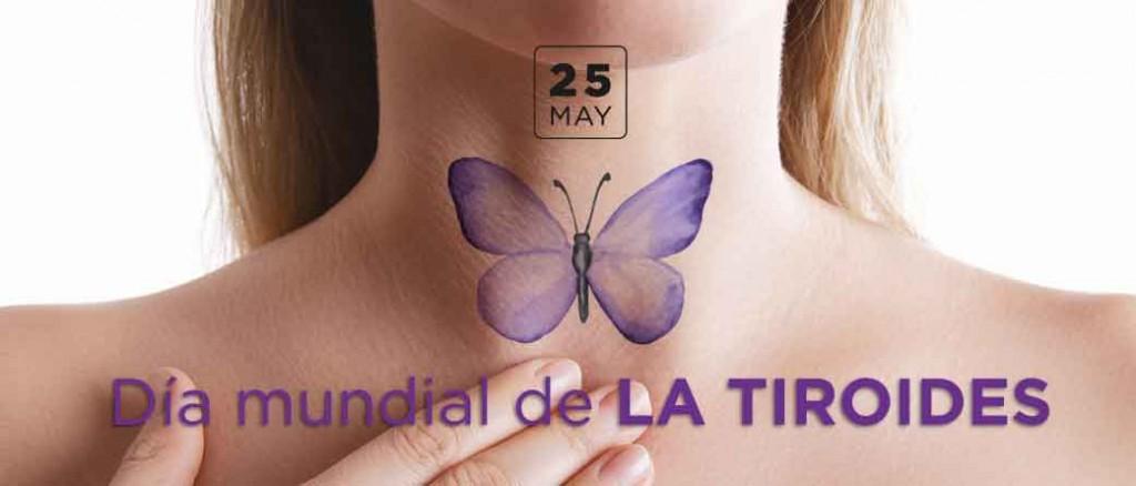 25 de Mayo; Día Mundial de la Tiroides