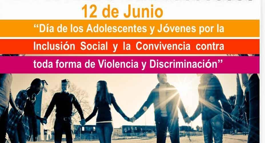 Día de los adolescentes y jóvenes por la inclusión social y la convivencia contra toda forma de violencia y discriminación