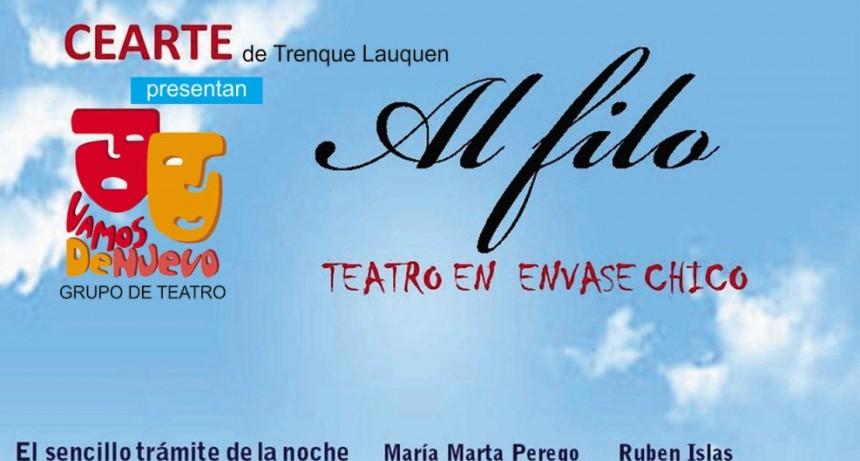 El grupo teatral Vamos de Nuevo presenta este sábado 13 al exitoso espectáculo 'Al filo'