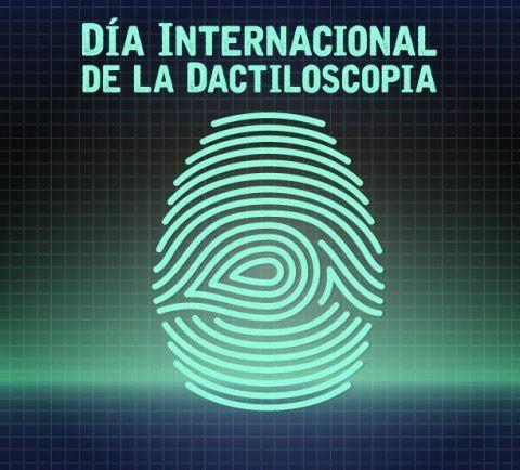 Día Mundial de la Dactiloscopia y la criminalística
